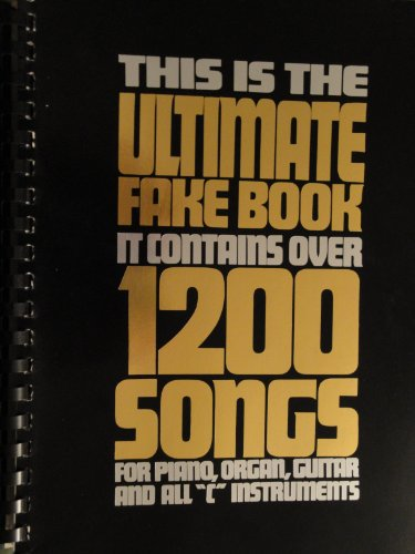 9780960735006: This Is the Ultimate Fake Book: It Contains over 1200 Songs for Piano, Organ, Guitar and All