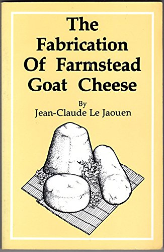 9780960740437: The Fabrication Of Farmstead Goat Cheese