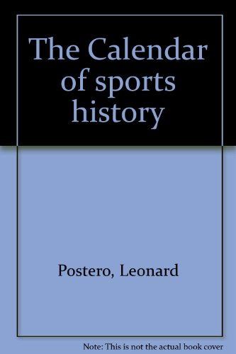 The Calendar of Sports History: Postero, Leonard (Postosties) and Jim Koger