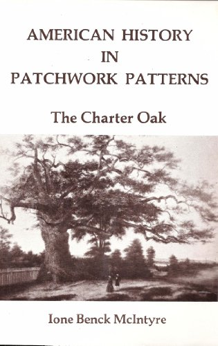 The charter oak (American history in patchwork patterns): McIntyre, Ione Benck