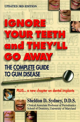 Ignore Your Teeth and They'll Go Away: Sheldon D. Sydney