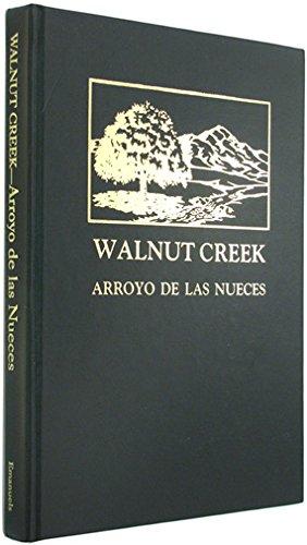 9780960752027: Walnut Creek Arroyo De Las Nueces