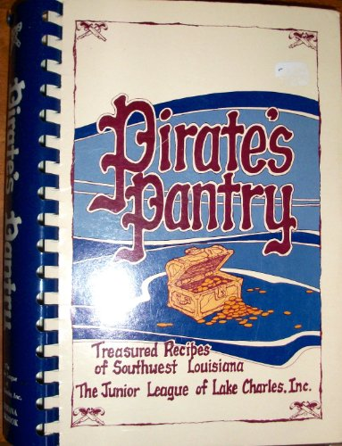 Pirate's Pantry - Treasured Recipes Of Southwest: Junior League of
