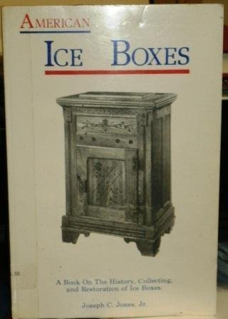9780960757206 American Ice Boxes A Book on the History Collecting and Restoration of & 9780960757206: American Ice Boxes: A Book on the History ... Aboutintivar.Com
