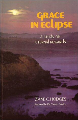 9780960757671: Grace in Eclipse: A Study on Eternal Rewards