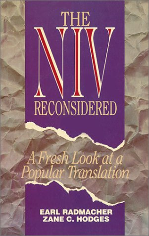 The NIV Reconsidered: A Fresh Look at a Popular Translation (0960757694) by Earl Radmacher; Zane C. Hodges