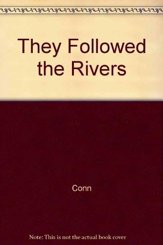 They Followed the Rivers: Conn