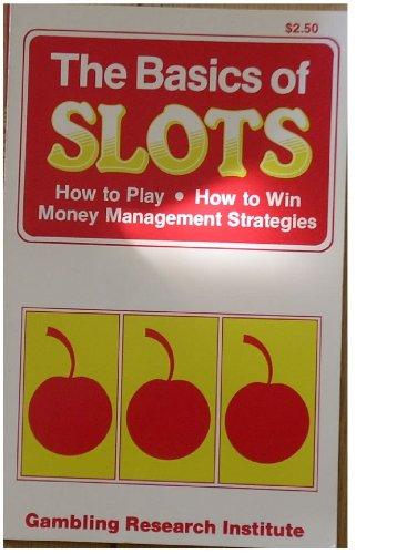9780960761845: The Basics of Slots (The basics of gambling series)