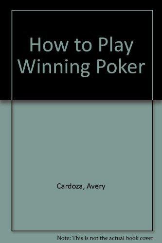 9780960761890: How to Play Winning Poker