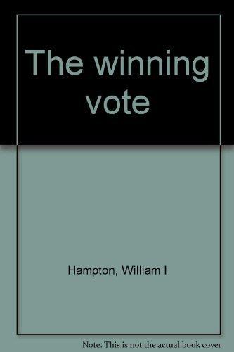 The winning vote: Hampton, William I
