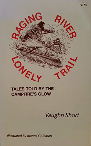 Raging River Lonely Trail: Short, Vaughn