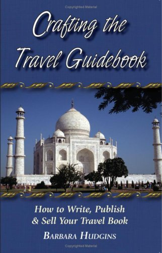 9780960776207: Crafting the Travel Guidebook: How to Write, Publish & Sell Your Travel Book