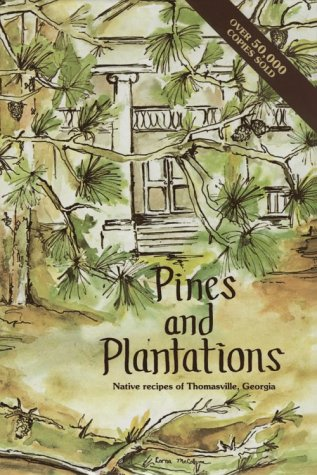 Pines and Plantations: Native Recipes of Thomasville,: Auxiliary, Vashti