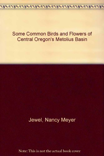 9780960789030: Some Common Birds and Flowers of Central Oregon's Metolius Basin