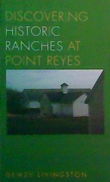 Discovering Historic Ranches at Point Reyes: Dewey Livingston