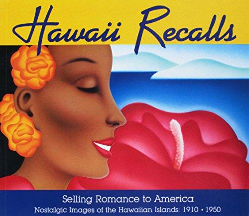 9780960793822: Hawaii Recalls: Selling Romance to America - Nostalgic Images of the Hawaiian Islands, 1910-1950