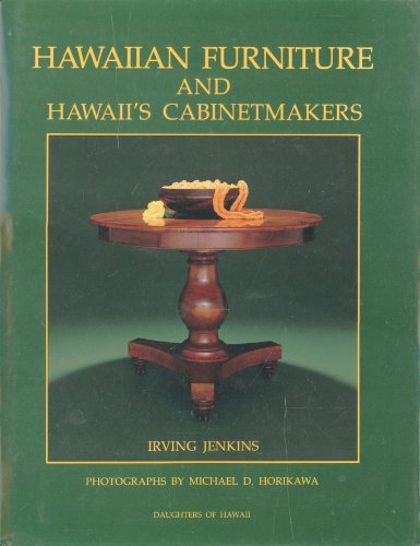 9780960793846: Hawaiian Furniture and Hawaii's Cabinetmakers 1820-1940