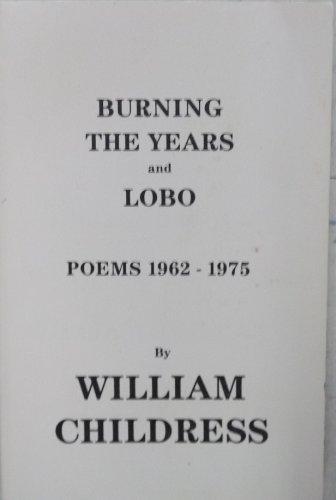 9780960795857: Burning the Years: Lobo Poems, 1962-1975