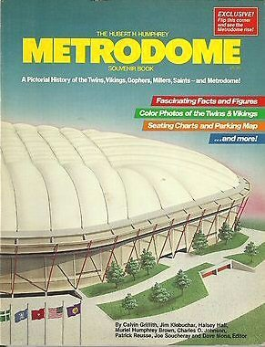 The Hubert H. Humphrey Metrodome Souvenir Book: A Pictorial History of the Twins, Vikings, Gophers,...