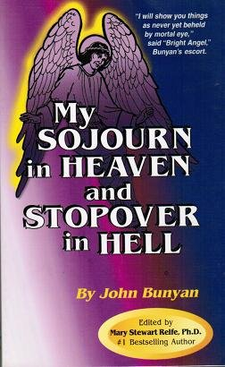My Sojourn in Heaven and Stopover in Hell