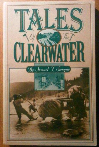 Tales of the Clearwater: Samuel F. Swayne. Jennifer Callaghan, Editor