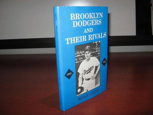 Brooklyn Dodgers and Their Rivals, 1950-1952: GETZ, Mike