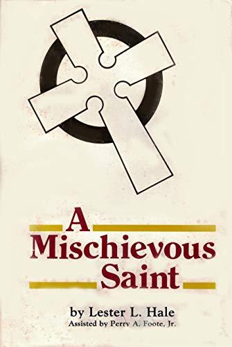 Preacher Gordon : A Mischievous Saint: Lester L. Hale