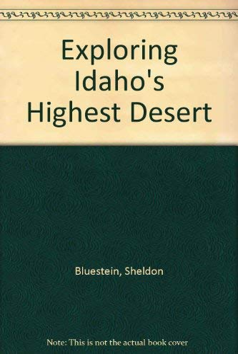 9780960812011: Exploring Idaho's High Desert