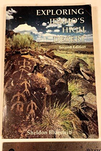 9780960812028: Exploring Idaho's High Desert : Second Edition