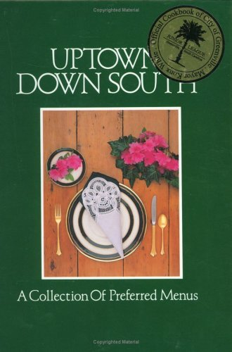 9780960817214: Uptown Down South: A Collection of Preferred Menus