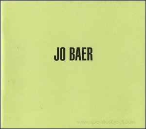 Jo Baer: Paintings from the '60s and: Baer, Jo; Introduction