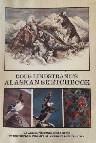 Doug Lindstrand's Alaskan Sketchbook (SIGNED)
