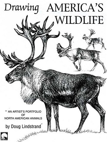 Drawing America's Wildlife: An Artist's Portfolio of North American Animals: Lindstrand, ...