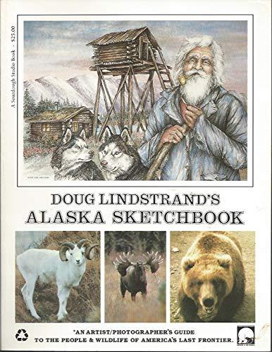 Doug Lindstrand's Alaska Sketchbook: Lindstrand, Dougs