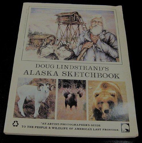 9780960829088: Doug Lindstrand's Alaska Sketchbook