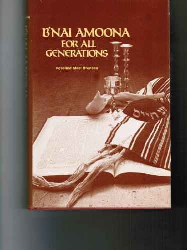 9780960829606: B'nai Amoona for all generations