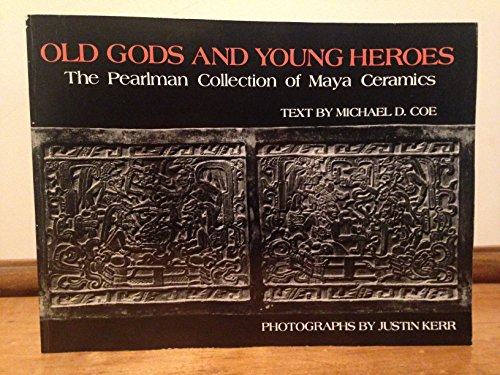 Old Gods and Young Heroes: The Pearlman: Coe, Michael D.