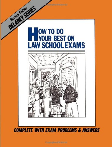 9780960851454: How to Do Your Best on Law School Exams