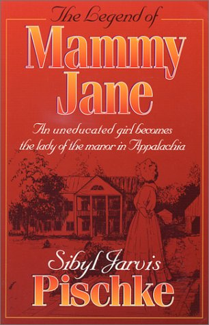 9780960853229: The Legend of Mammy Jane: An Uneducated Girl Becomes the Lady of the Manor in Appalachia