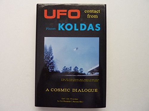 9780960855872: UFO Contact From Planet Koldas: A Cosmic Dialogue