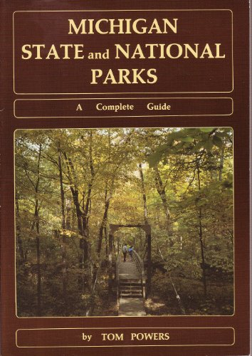 9780960858897: Michigan State and National Parks: A Complete Guide
