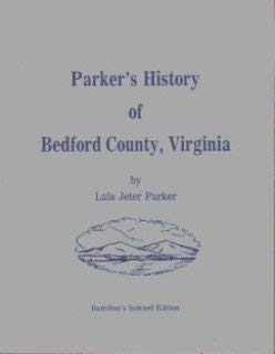 9780960859849: Parker's History of Bedford County, Virginia