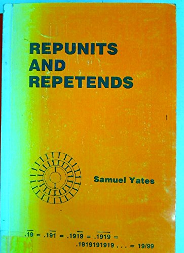 Repunits and Repetends: Yates, Samuel