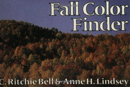 Fall Color Finder: A Pocket Guide to Autumn Leaves: Bell, Ritchie C./ Bell, C. Ritchie/ Lindsey, ...