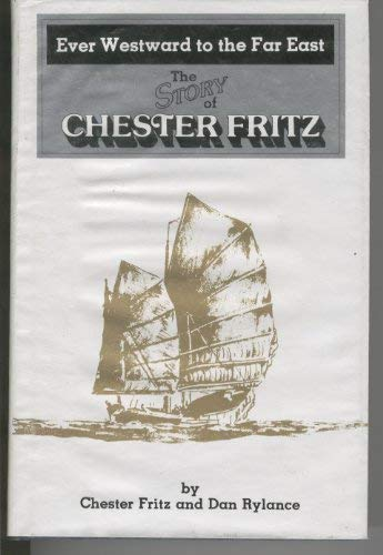 Ever Westward to the Far East: The Story of Chester Fritz