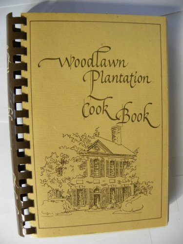 9780960870806: Woodlawn Plantation Cookbook