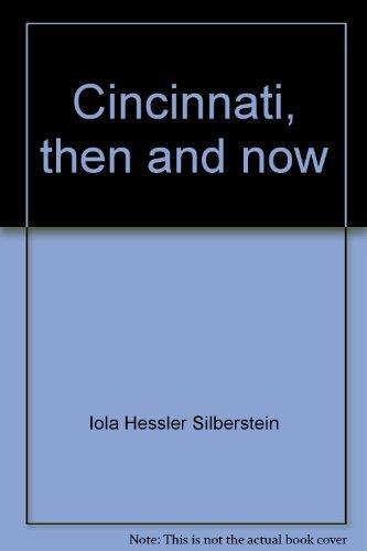 9780960872404: Cincinnati, then and now