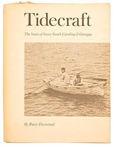 Tidecraft : The Boats of Lower South Carolina and Georgia: Fleetwood, Rusty