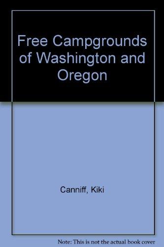 Free Campgrounds of Washington and Oregon: Kiki Canniff