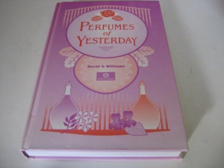 9780960875290: Perfumes of Yesterday